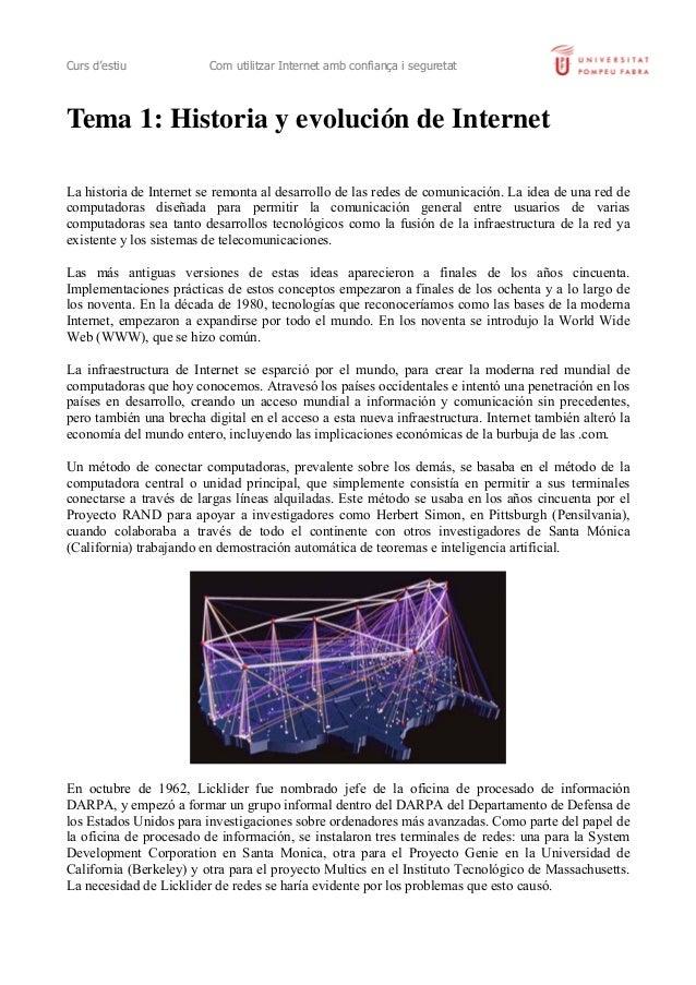 Curs d'estiu Com utilitzar Internet amb confiança i seguretat Tema 1: Historia y evolución de Internet La historia de Inte...