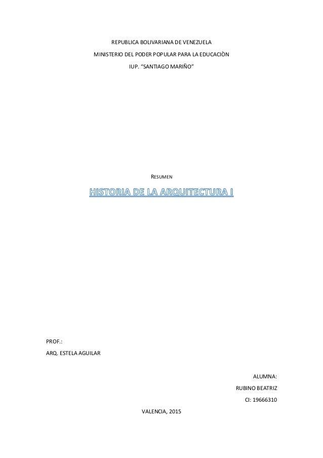 """REPUBLICA BOLIVARIANA DE VENEZUELA MINISTERIO DEL PODER POPULAR PARA LA EDUCACIÒN IUP. """"SANTIAGO MARIÑO"""" RESUMEN PROF.: AR..."""