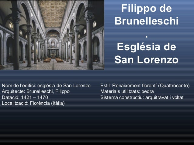 Filippo de Brunelleschi . Església de San Lorenzo Nom de l'edifici: església de San Lorenzo Arquitecte: Brunelleschi, Fili...