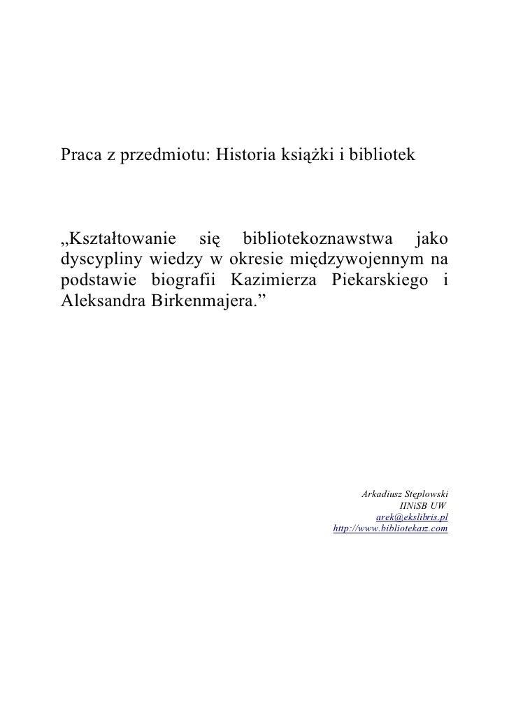 """Praca z przedmiotu: Historia książki i bibliotek """"Kształtowanie się bibliotekoznawstwa jako dyscypliny wiedzy w okresie mi..."""