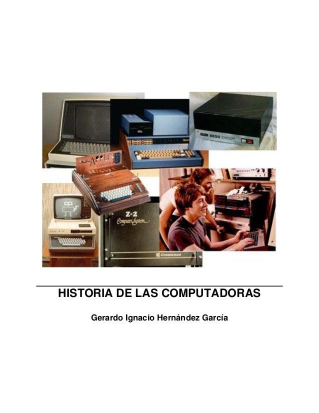 HISTORIA DE LAS COMPUTADORAS Gerardo Ignacio Hernández García