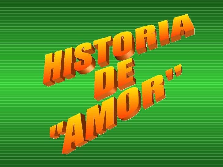 """HISTORIA  DE """"AMOR"""""""