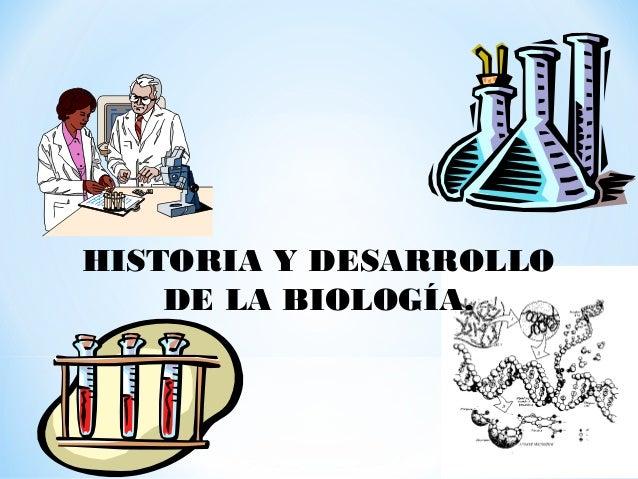 HISTORIA Y DESARROLLO DE LA BIOLOGÍA.