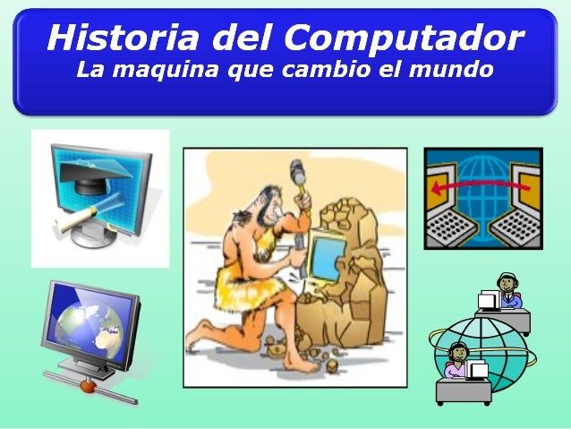  Introducción  La Era de los Computadores  Primera era [herramientas simples].  Segunda era [Era Mecanica & Electro-me...