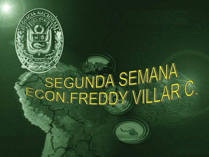 SEGUNDA SEMANA ECON.FREDDY VILLAR C.