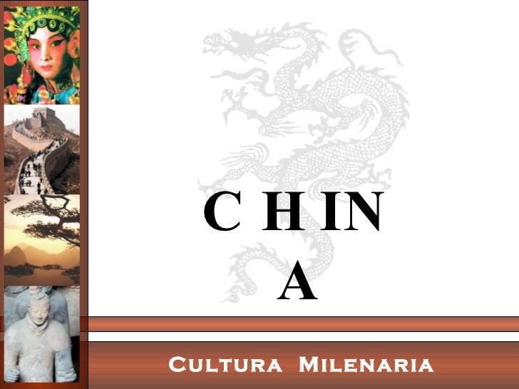 CHINA Cultura  Milenaria