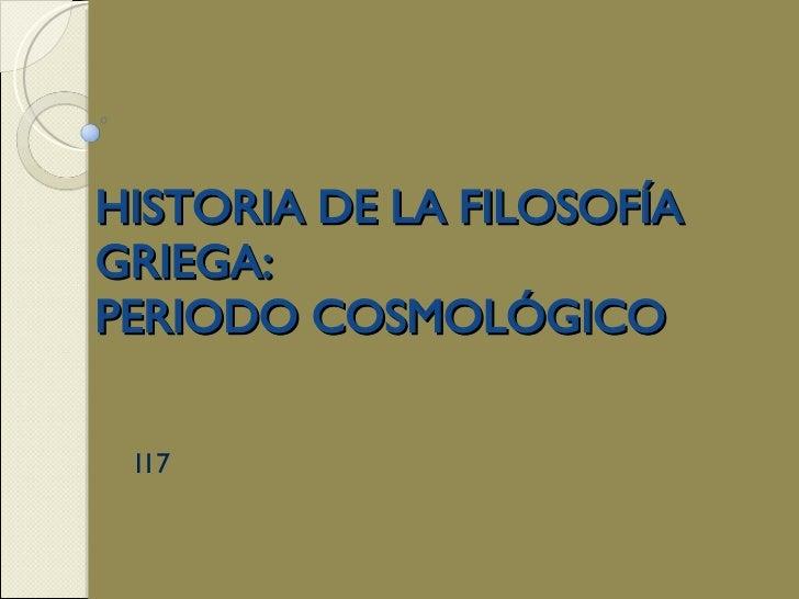 HISTORIA DE LA FILOSOFÍA GRIEGA:  PERIODO COSMOLÓGICO I17