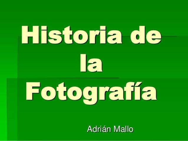 Historia de la Fotografía Adrián Mallo