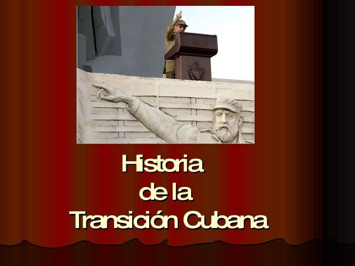 Historia  de la  Transición Cubana