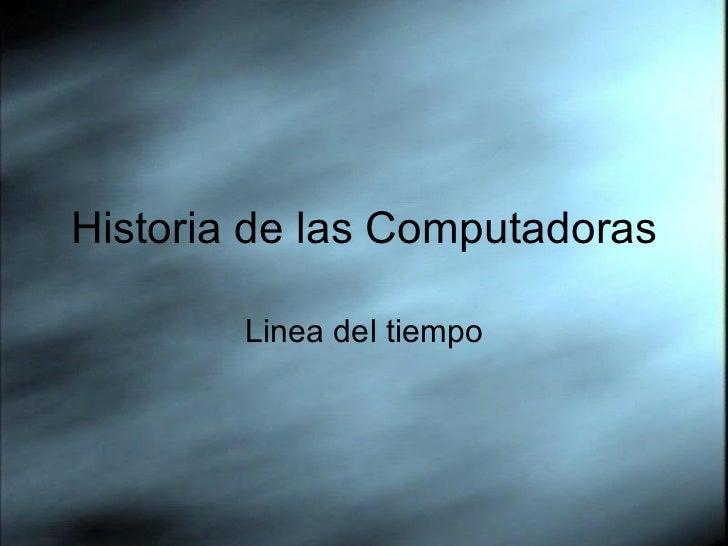 Historia de las Computadoras Linea del tiempo