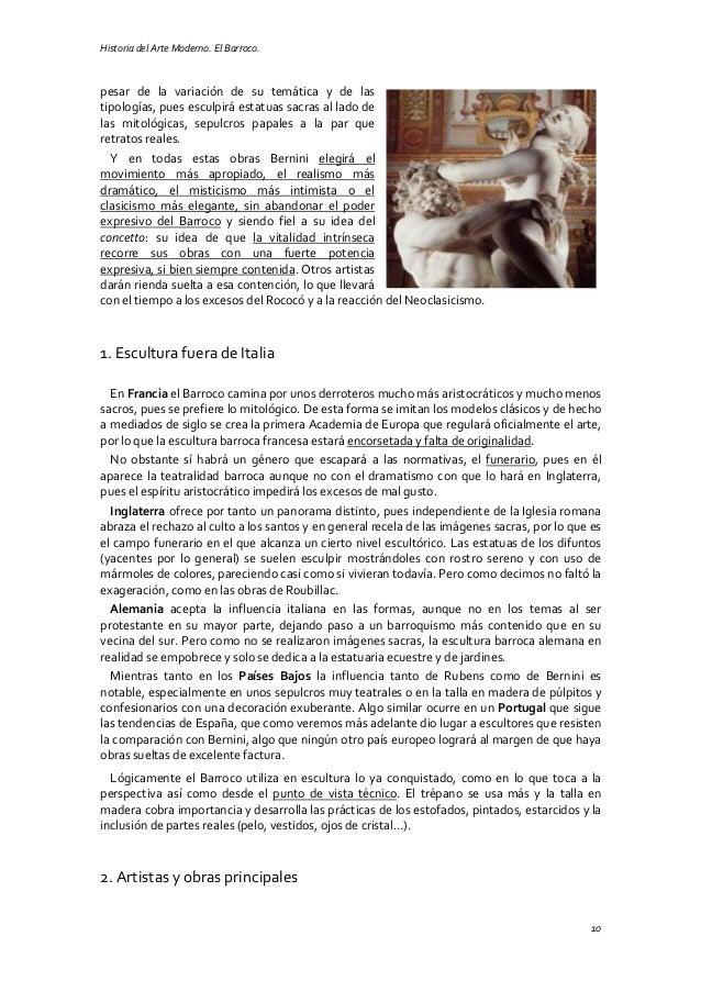 Historia del Arte Moderno. El Barroco. 10 pesar de la variación de su temática y de las tipologías, pues esculpirá estatua...