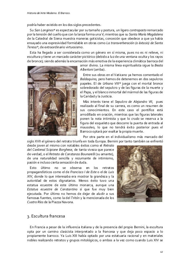 Historia del Arte Moderno. El Barroco. 12 podría haber existido en los dos siglos precedentes. Su San Longinos* es especta...