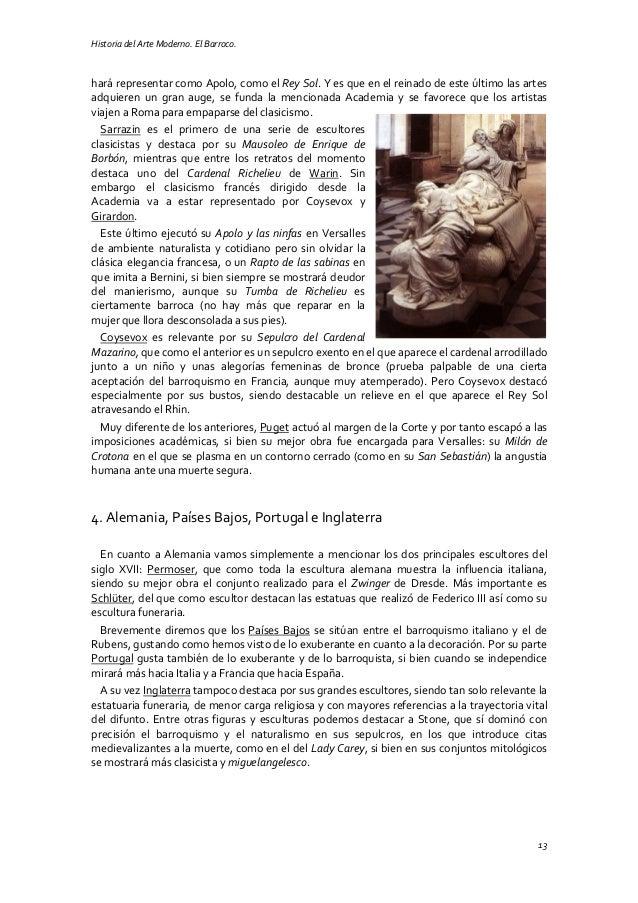 Historia del Arte Moderno. El Barroco. 13 hará representar como Apolo, como el Rey Sol. Y es que en el reinado de este últ...