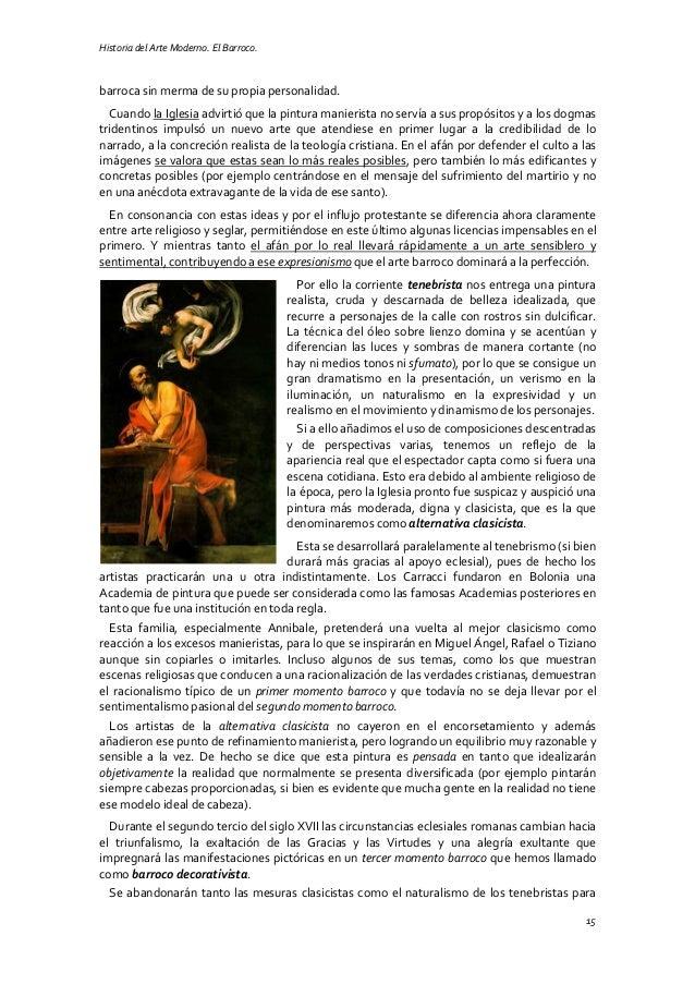 Historia del Arte Moderno. El Barroco. 15 barroca sin merma de su propia personalidad. Cuando la Iglesia advirtió que la p...