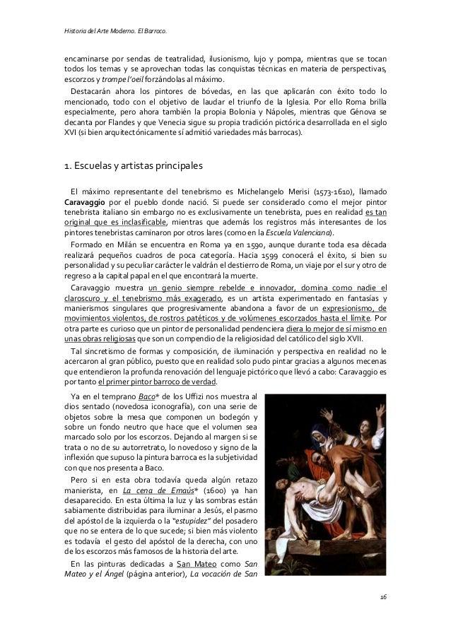 Historia del Arte Moderno. El Barroco. 16 encaminarse por sendas de teatralidad, ilusionismo, lujo y pompa, mientras que s...