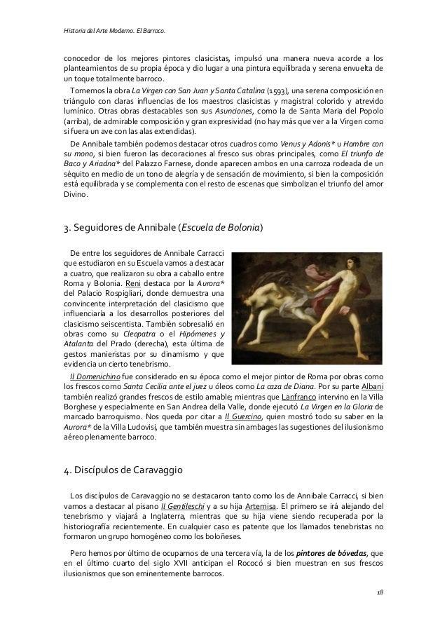 Historia del Arte Moderno. El Barroco. 18 conocedor de los mejores pintores clasicistas, impulsó una manera nueva acorde a...