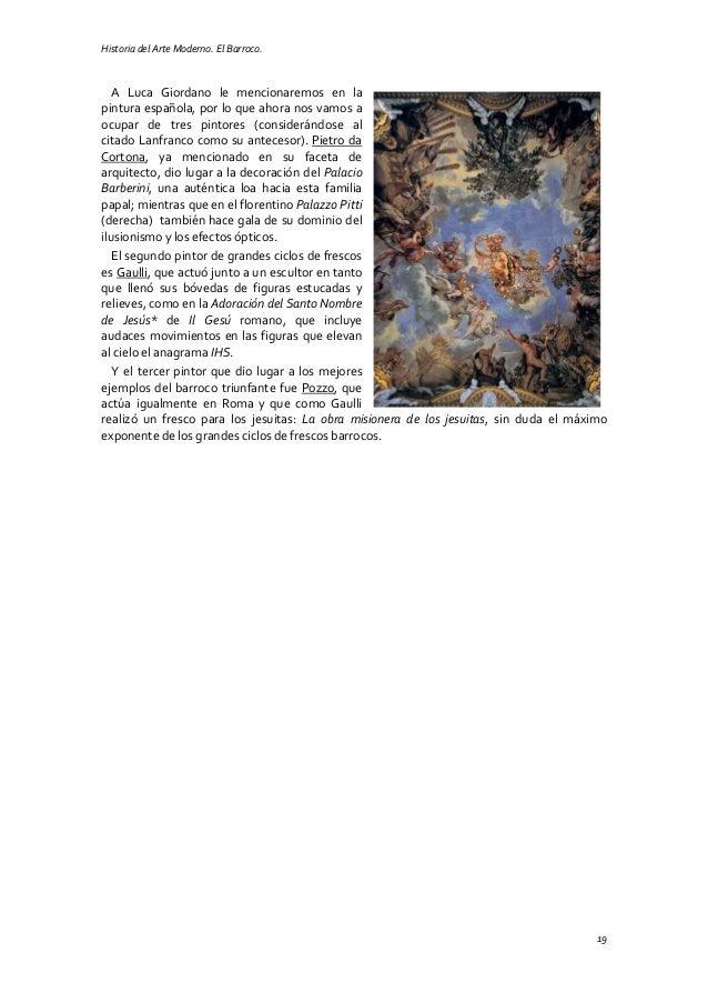 Historia del Arte Moderno. El Barroco. 19 A Luca Giordano le mencionaremos en la pintura española, por lo que ahora nos va...