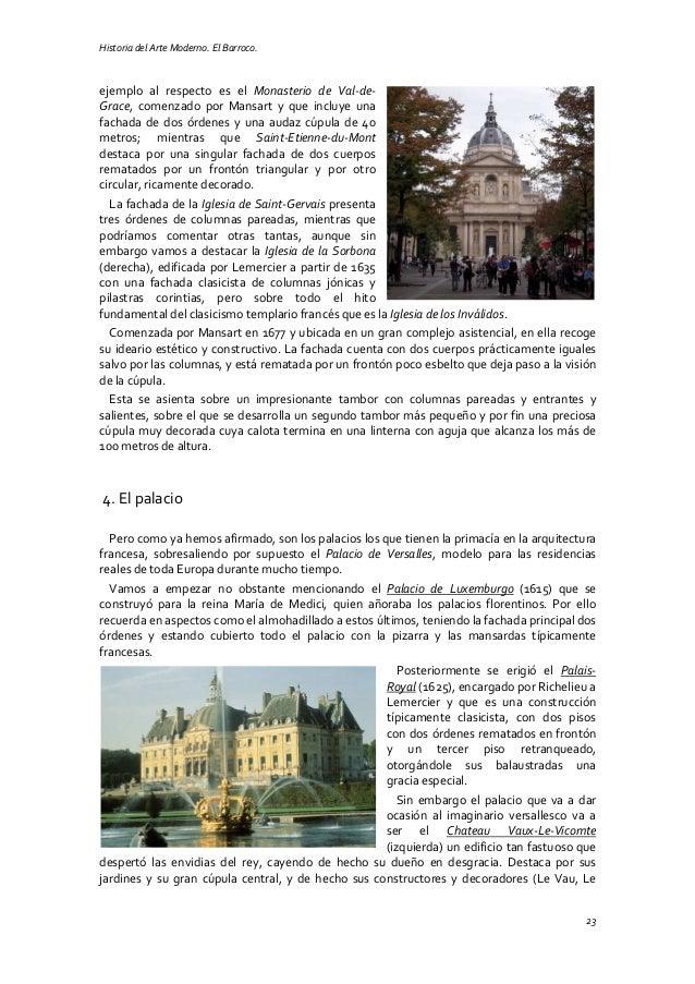 Historia del Arte Moderno. El Barroco. 23 ejemplo al respecto es el Monasterio de Val-de- Grace, comenzado por Mansart y q...