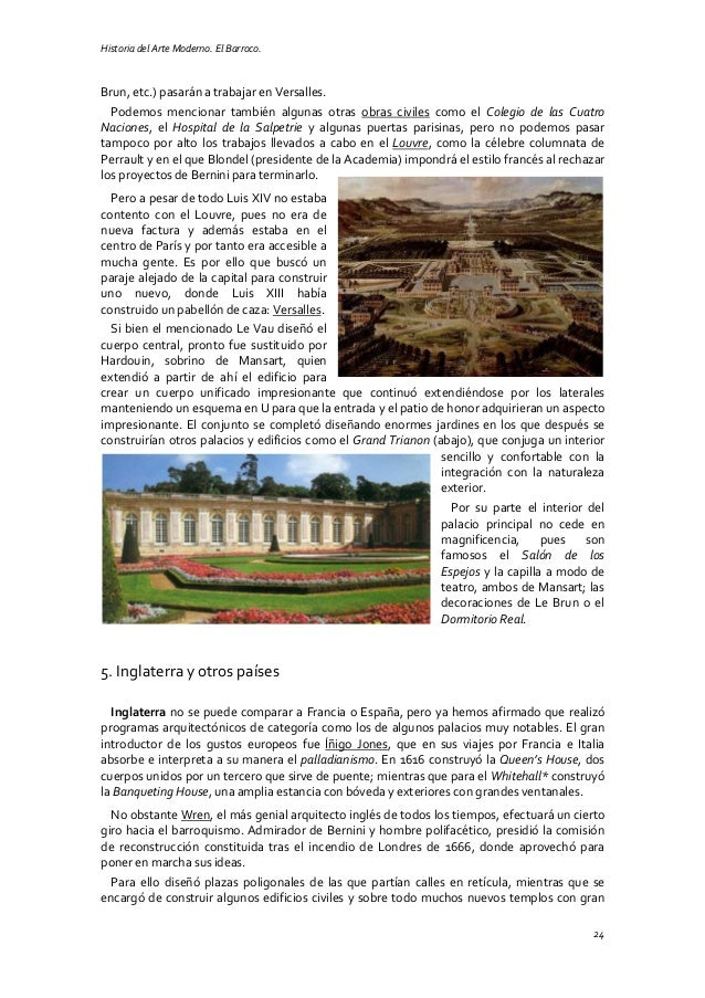Historia del Arte Moderno. El Barroco. 24 Brun, etc.) pasarán a trabajar en Versalles. Podemos mencionar también algunas o...