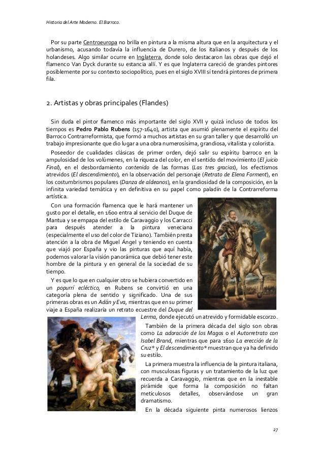 Historia del Arte Moderno. El Barroco. 27 Por su parte Centroeuropa no brilla en pintura a la misma altura que en la arqui...