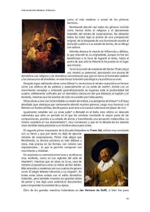 Historia del Arte Moderno. El Barroco. 29 como el más moderno o actual de los pintores barrocos. Rembrandt abordó casi tod...