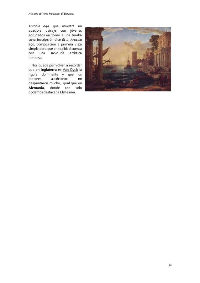 Historia del Arte Moderno. El Barroco. 31 Arcadia ego, que muestra un apacible paisaje con jóvenes agrupados en torno a un...
