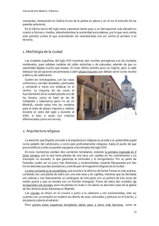 Historia del Arte Moderno. El Barroco. 33 mansardas, destacando en Galicia el uso de la piedra en placas y en el sur el en...