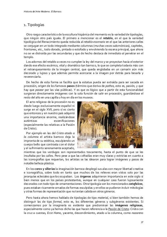 Historia del Arte Moderno. El Barroco. 37 1. Tipologías Otro rasgo característico de la escultura hispánica del momento es...