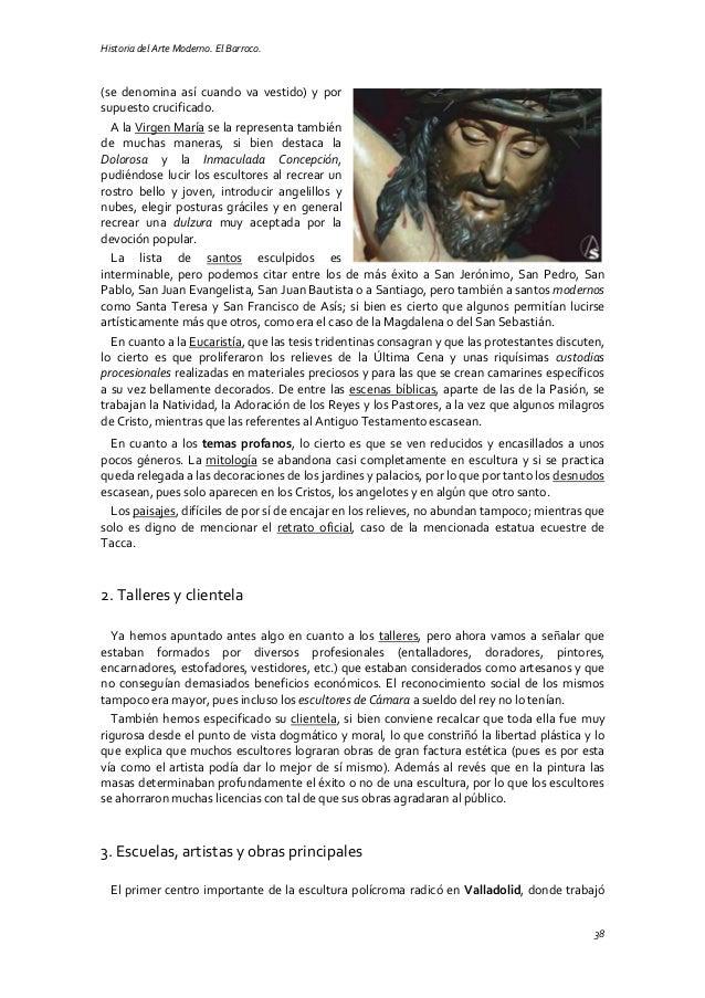 Historia del Arte Moderno. El Barroco. 38 (se denomina así cuando va vestido) y por supuesto crucificado. A la Virgen Marí...