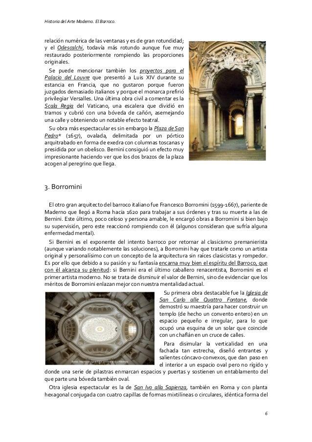 Historia del Arte Moderno. El Barroco. 6 relación numérica de las ventanas y es de gran rotundidad; y el Odescalchi, todav...
