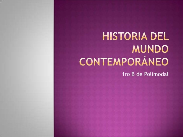 Historia del mundo contempor neo for Caracteristicas del contemporaneo