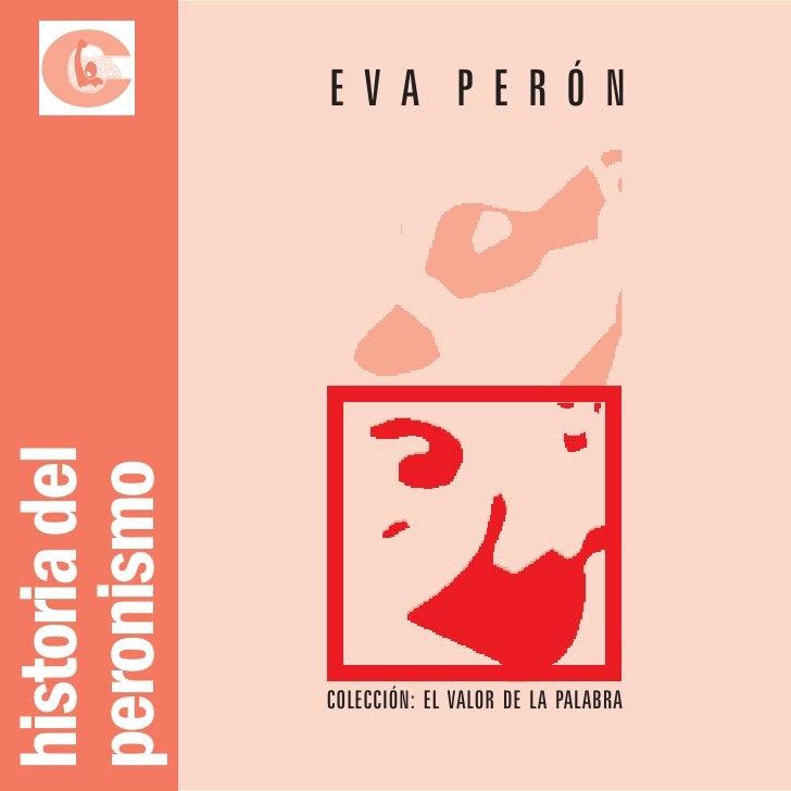 EVA PERÓN historia del peronismo                    COLECCIÓN: EL VALOR DE LA PALABRA