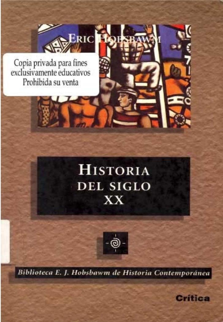 HISTORIA                 DEL SIGLO                    XX     Biblioteca E. /. Hobsbawm de Historia Contemporánea
