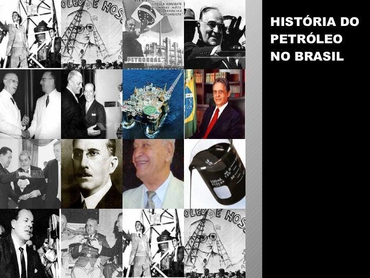 HISTÓRIA DO PETRÓLEO NO BRASIL