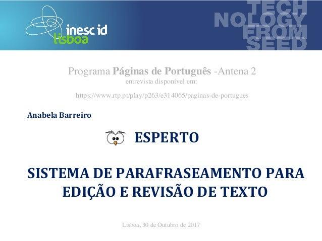 technology from seed ESPERTO  SISTEMADEPARAFRASEAMENTOPARA EDIÇÃOEREVISÃODETEXTO   AnabelaBarreiro Progra...