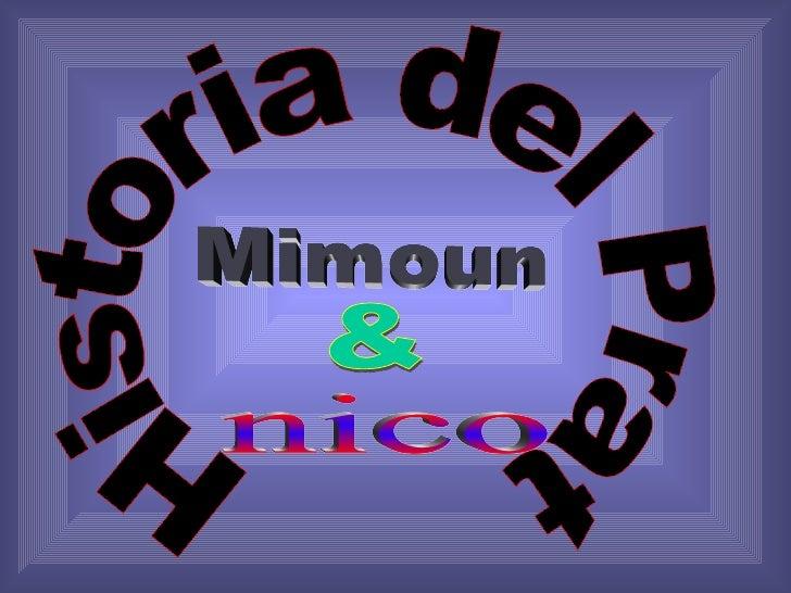 Historia del Prat Mimoun & nico