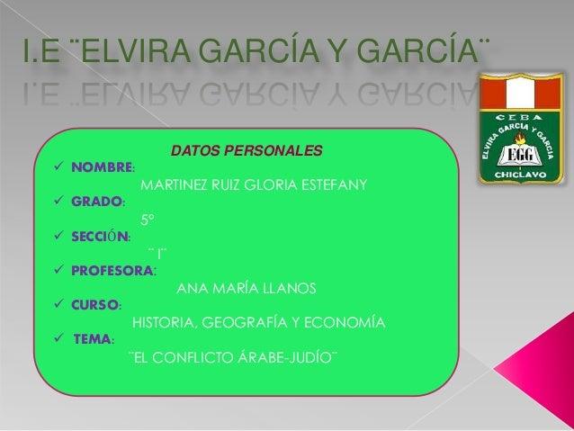 I.E ¨ELVIRA GARCÍA Y GARCÍA¨  DATOS PERSONALES   NOMBRE:  MARTINEZ RUIZ GLORIA ESTEFANY   GRADO:  5°   SECCIÓN:  ¨ I¨  ...