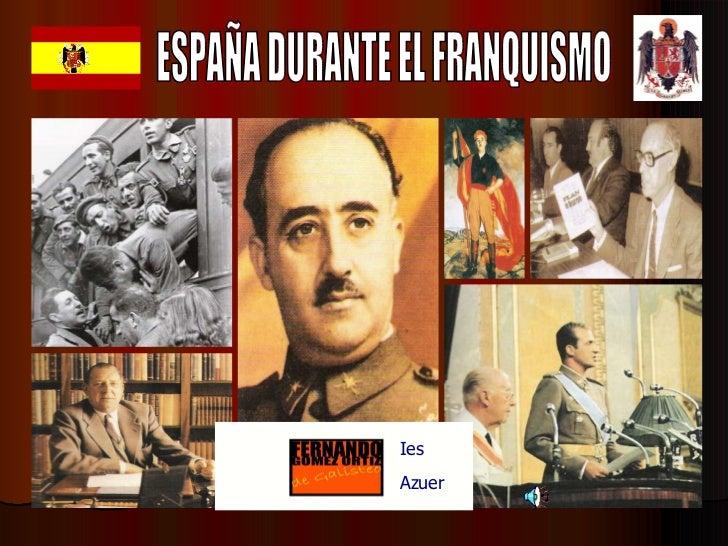 ESPAÑA DURANTE EL FRANQUISMO Ies Azuer