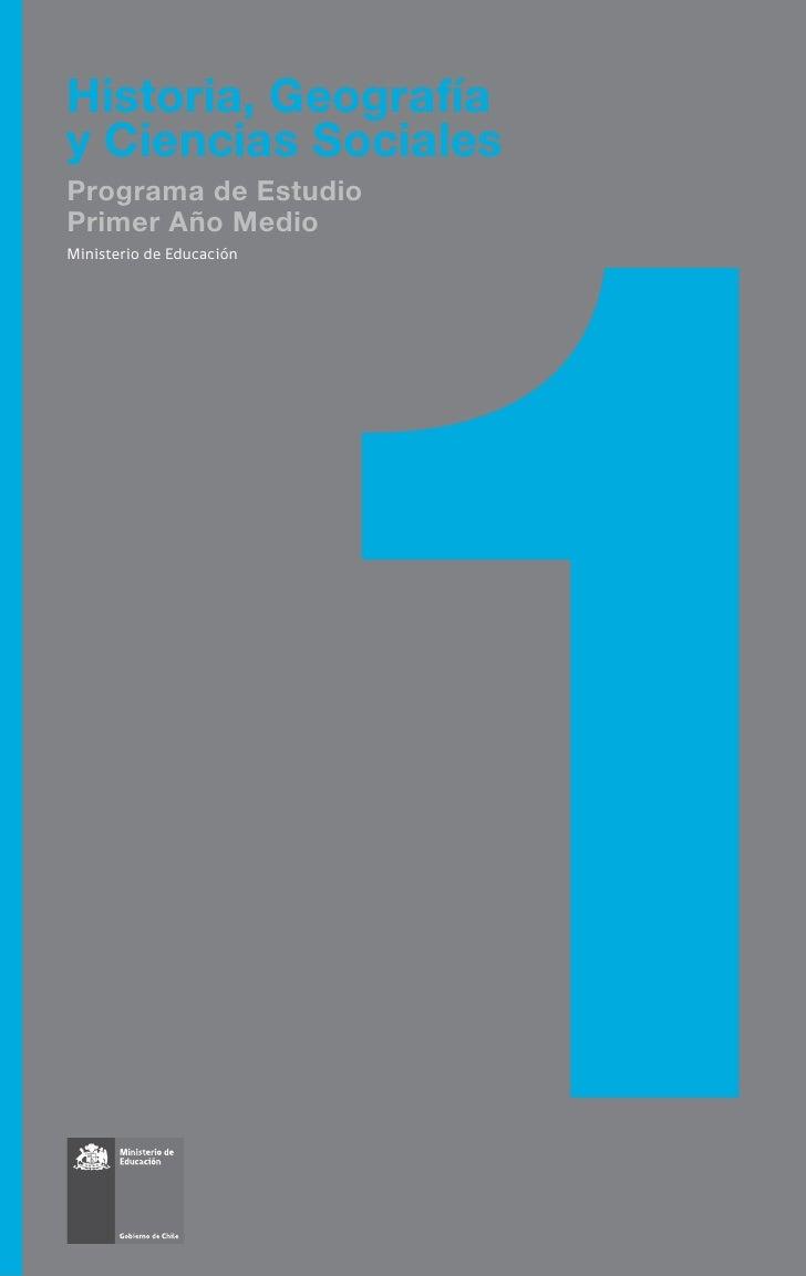 Historia, Geografíay Ciencias SocialesPrograma de EstudioPrimer Año MedioMinisterio de Educación