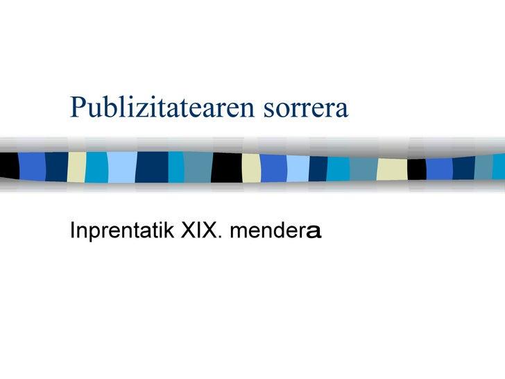 Publizitatearen sorrera Inprentatik XIX. mender a