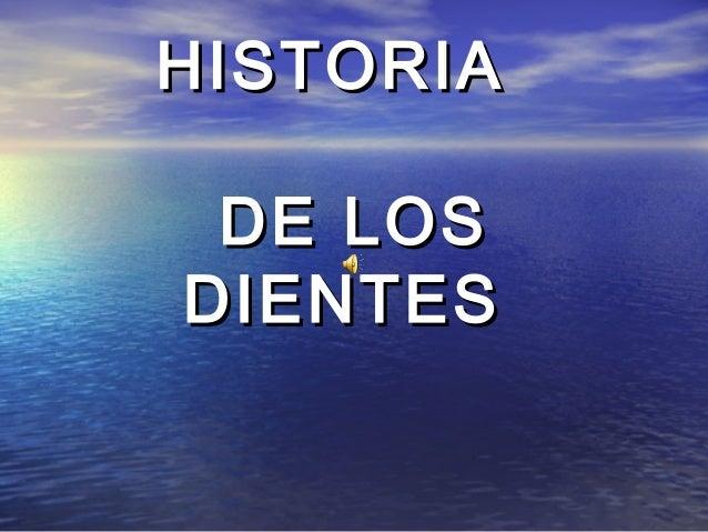 HISTORIA DE LOS DIENTES