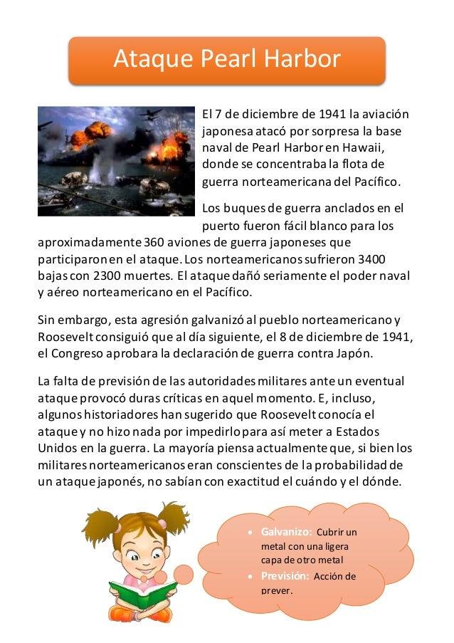 El 7 de diciembre de 1941 la aviación japonesaatacó por sorpresa la base navalde Pearl Harboren Hawaii, donde se concentra...