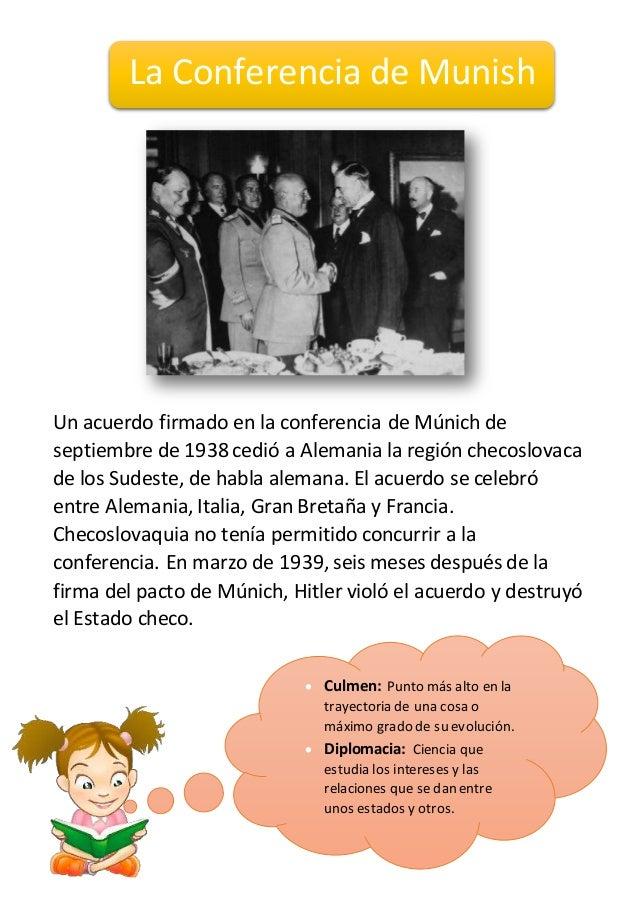 Un acuerdo firmado en la conferencia de Múnich de septiembre de 1938 cedió a Alemania la región checoslovaca de los Sudest...