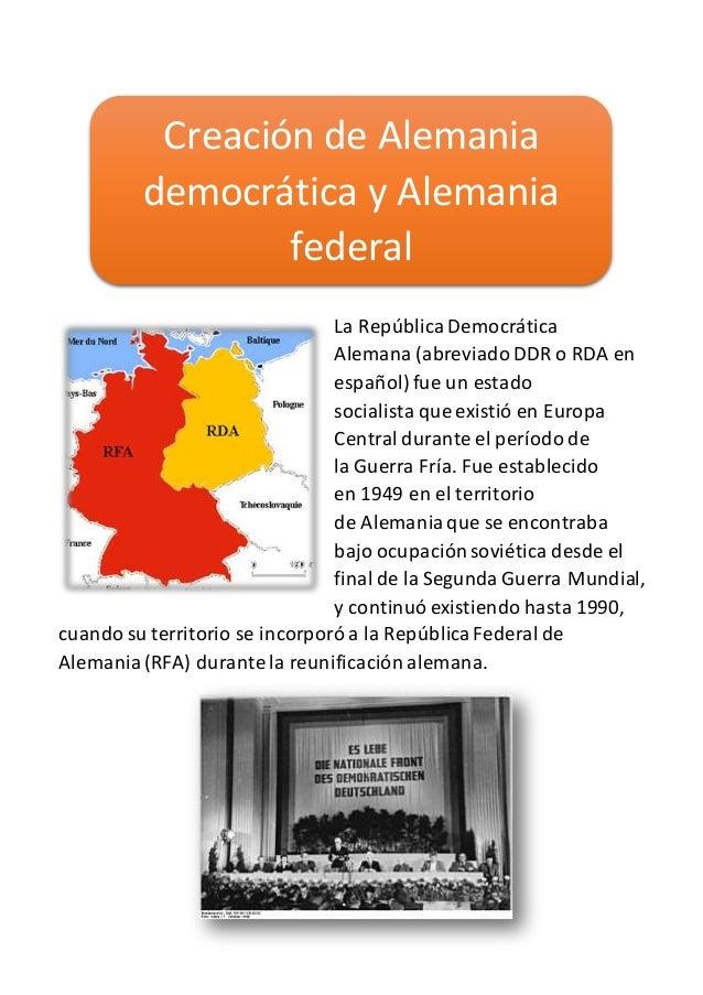 La RepúblicaDemocrática Alemana (abreviado DDR o RDA en español) fue un estado socialista que existió en Europa Central du...