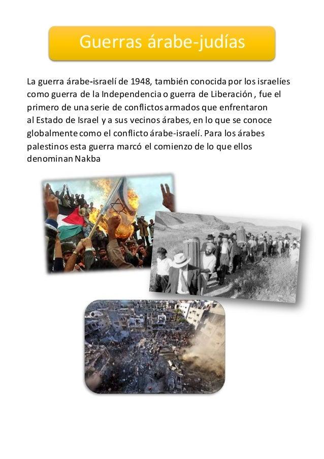 La guerra árabe-israelí de 1948, también conocidapor los israelíes como guerra de la Independencia o guerra de Liberación ...