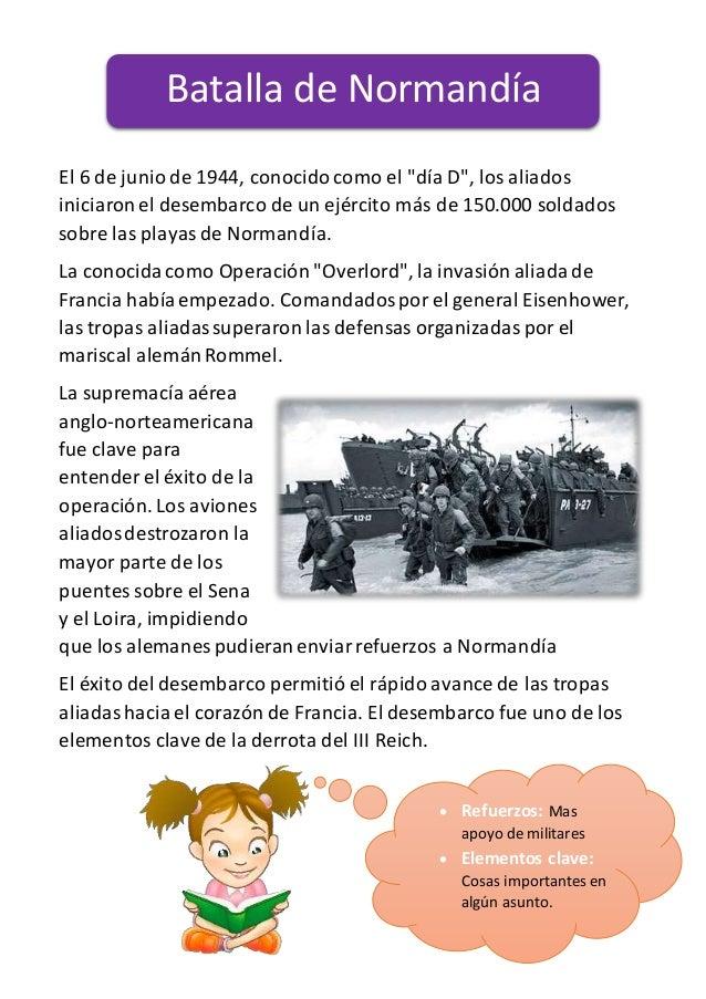 """El 6 de junio de 1944, conocidocomo el """"día D"""", los aliados iniciaronel desembarco de un ejército más de 150.000 soldados ..."""