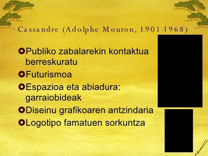 Cassandre (Adolphe Mouron, 1901-1968)   <ul><li>Publiko zabalarekin kontaktua berreskuratu </li></ul><ul><li>Futurismoa </...