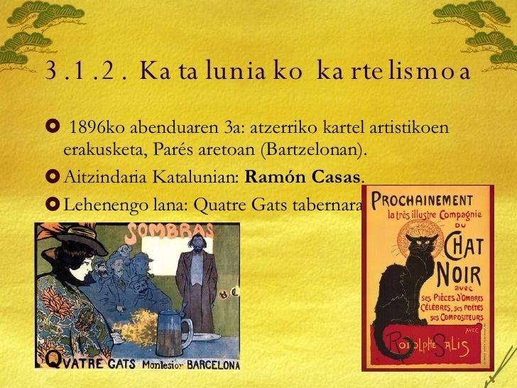 3.1.2. Kataluniako kartelismoa <ul><li>1896ko abenduaren 3a: atzerriko kartel artistikoen erakusketa, Parés aretoan (Bartz...