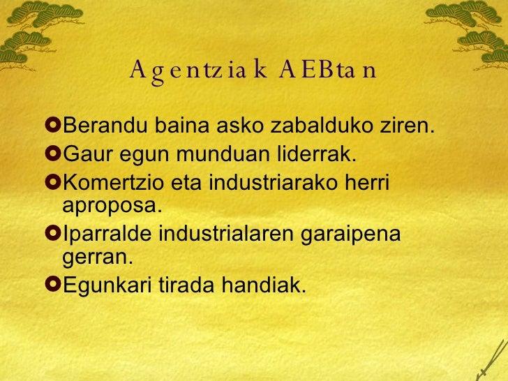 Agentziak AEBtan <ul><li>Berandu baina asko zabalduko ziren. </li></ul><ul><li>Gaur egun munduan liderrak. </li></ul><ul><...