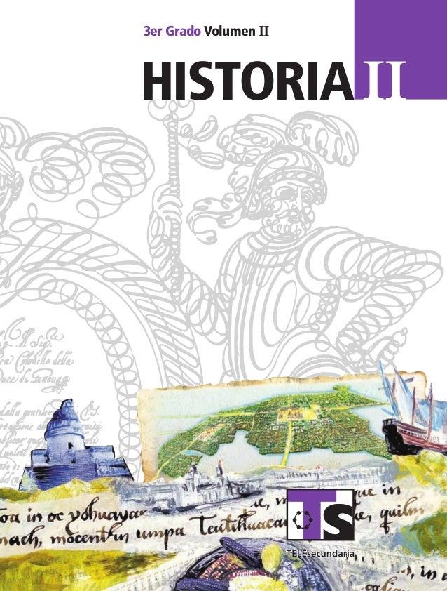 3erGrado VolumenII SUSTITUIR historia 3er Grado Volumen II II IIhistoria HIS2 LA Vol2 portada.indd 1 12/12/08 12:38:13 PM
